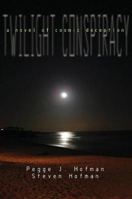 Twilight Conspiracy by Pegge J. Hofman image
