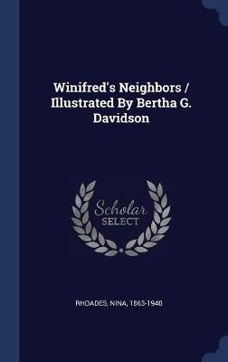 Winifred's Neighbors / Illustrated by Bertha G. Davidson by Rhoades Nina 1863-1940 image