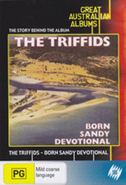 Great Australian Albums - The Triffids: Born Sandy Devotional on DVD image