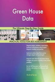 Green House Data the Ultimate Step-By-Step Guide by Gerardus Blokdyk