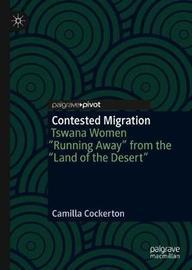 Contested Migration by Camilla Cockerton