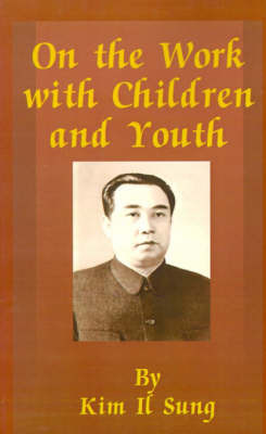 On the Work with Children and Youth by Kim Il Sung image