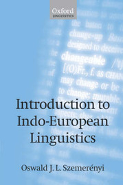 Introduction to Indo-European Linguistics by Oswald J. L. Szemerenyi