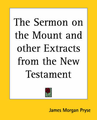 The Sermon on the Mount and Other Extracts from the New Testament