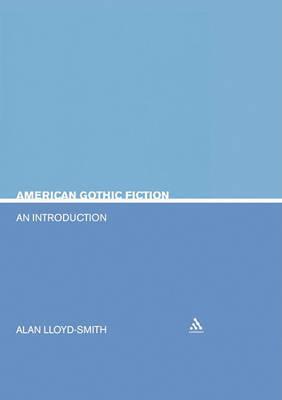 American Gothic Fiction by Allan Lloyd Smith