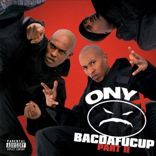 Bacdafucup, Pt. II by Onyx