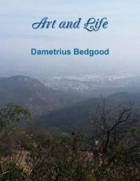 Art and Life by Dametrius Bedgood
