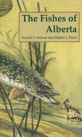 The Fishes of Alberta by Joseph S Nelson image