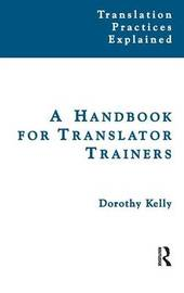 A Handbook for Translator Trainers by Dorothy Kelly