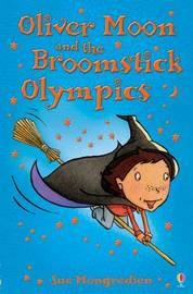 Oliver Moon and the Broomstick Battle by Sue Mongredien