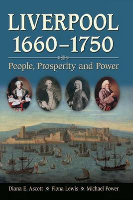 Liverpool, 1660-1750 by Diana E. Ascott image