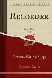 Recorder, Vol. 32 by Toronto Bible College