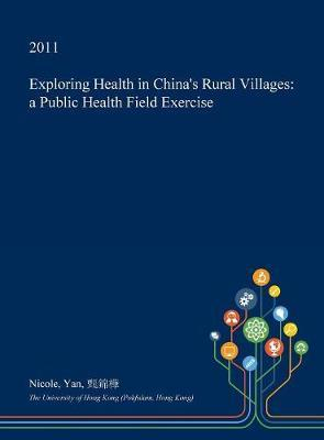 Exploring Health in China's Rural Villages by Nicole Yan