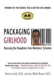 Packaging Girlhood by Sharon Lamb