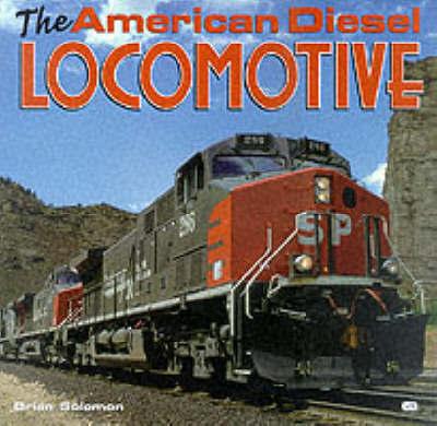 The American Diesel Locomotives by Brian Solomon image