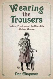 Wearing the Trousers by Don Chapman