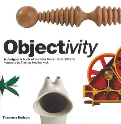 Objectivity: A Designer's Book of Curious Tools by David Usborne image