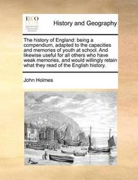 The History of England by John Holmes