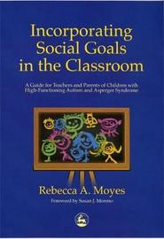 Incorporating Social Goals in the Classroom by Rebecca A Moyes