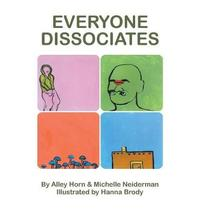 Everyone Dissociates by Alley Horn