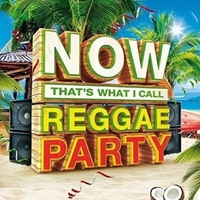 NOW That's What I Call Reggae Party by Various