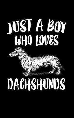 Just A Boy Who Loves Dachshund by Marko Marcus image