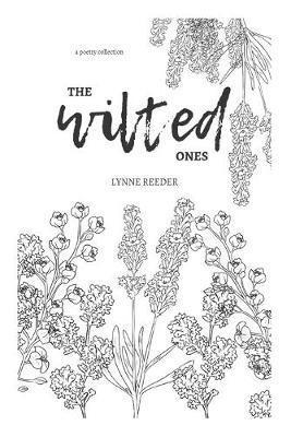 The Wilted Ones by Lynne Reeder