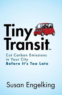 Tiny Transit by Susan Engelking