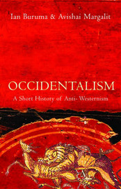 Occidentalism: A Short History of Anti-Westernism by Ian Buruma image