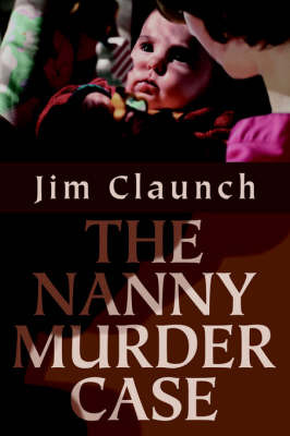 The Nanny Murder Case by Jim Claunch image