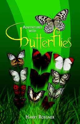 Adventures with Butterflies by Harry Roegner image