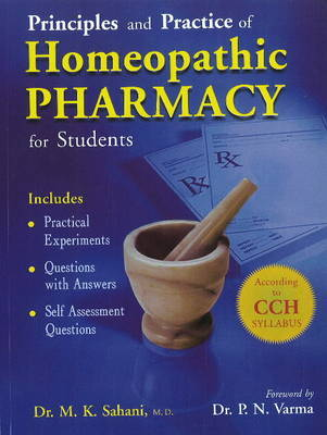 Principles & Practice of Homeopathic Pharmacy for Students by M.K. Sahani image