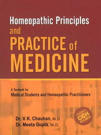 Homeopathic Principles and Practice of Medicine by V. K. Chauhan image