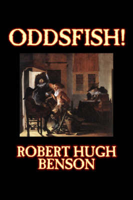 Oddsfish! by Robert , Hugh Benson