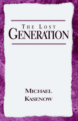 The Lost Generation by Michael Kasenow
