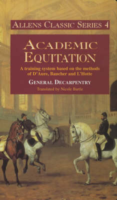 Academic Equitation by Albert Eugene Edouard Decarpentry