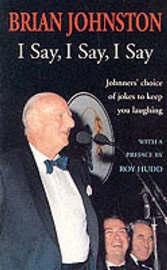 I Say, I Say, I Say by Brian Johnston image