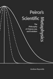 Peirce's Scientific Metaphysics by Andrew Reynolds