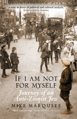 If I Am Not for Myself by Mike Marqusee image