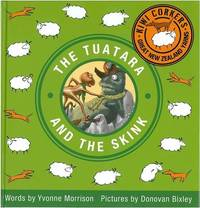 Kiwi Corkers: The Tuatara and the Skink by Yvonne Morrison