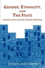 Gender, Ethnicity, and the State by Juanita Diaz-Cotto