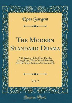 The Modern Standard Drama, Vol. 2 by Epes Sargent