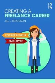 Creating a Freelance Career by Jill L Ferguson