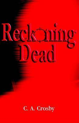 Reckoning...Dead by C. A Crosby image
