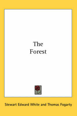The Forest by Stewart Edward White