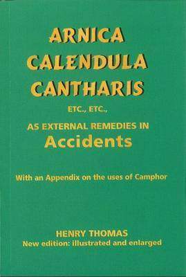 Arnica, Calendula, Cantharis as External Remedies by Henry Thomas