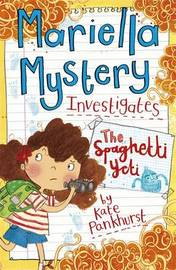 Mariella Mystery: The Spaghetti Yeti by Kate Pankhurst