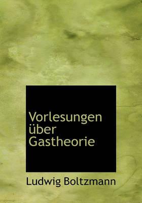 Vorlesungen Ber Gastheorie by Ludwig Boltzmann image