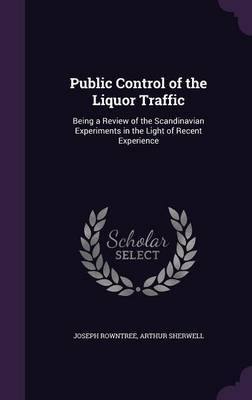 Public Control of the Liquor Traffic by Joseph Rowntree