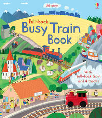 Pull-Back Busy Train by Fiona Watt